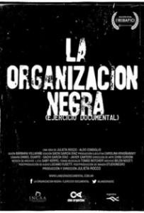 La organización Negra (ejercicio documental): Cuerpo, riesgo y alma 1