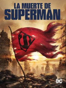 Llegan a Cinemark- Hoyts La Muerte de Superman y Reino de los Supermanes 2
